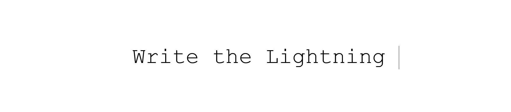 Write the Lightning |